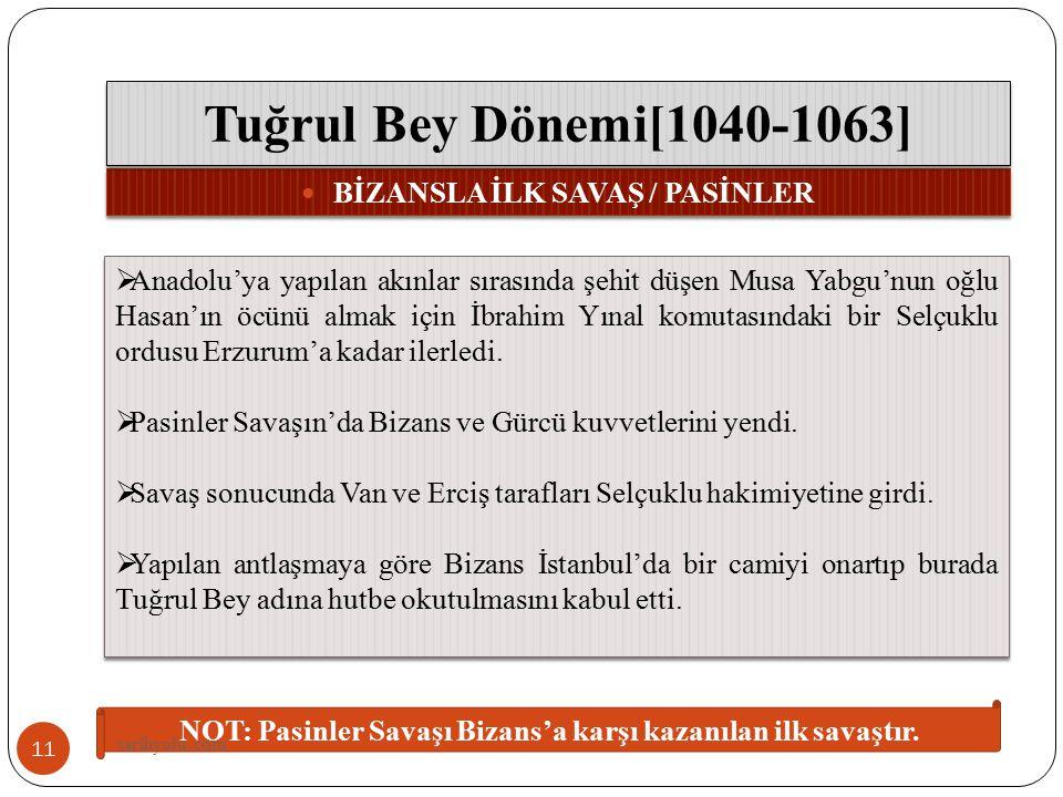 Tuğrul Bey Dönemi[1040-1063] BİZANSLA İLK SAVAŞ / PASİNLER